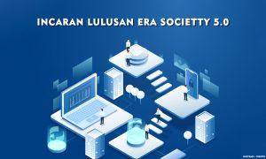 Lulusan incaran era society